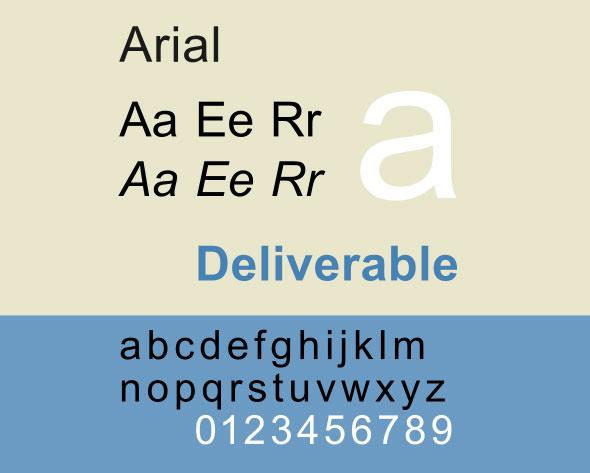 Arial is a sans serif font